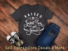 "Load image into Gallery viewer, ""Raised on Sweat Tea & Jesus"" - Self Expressions Decals & More"