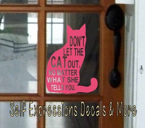 Don't Let the Cat Out Decal - Self Expressions Decals & More