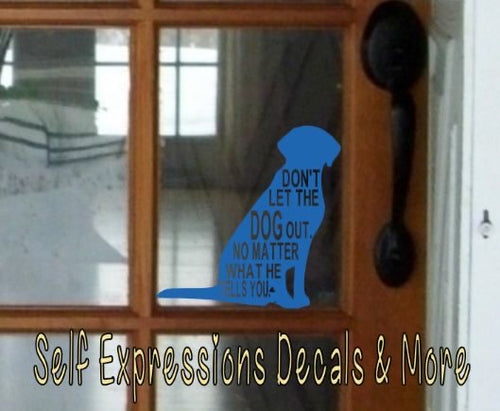 Don't Let the Dog Out Decal - Self Expressions Decals & More