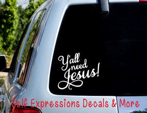 Y'all Need Jesus Car Decal - Self Expressions Decals & More