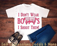 "Load image into Gallery viewer, ""I don't wear Bows, I shoot them"" - Self Expressions Decals & More"