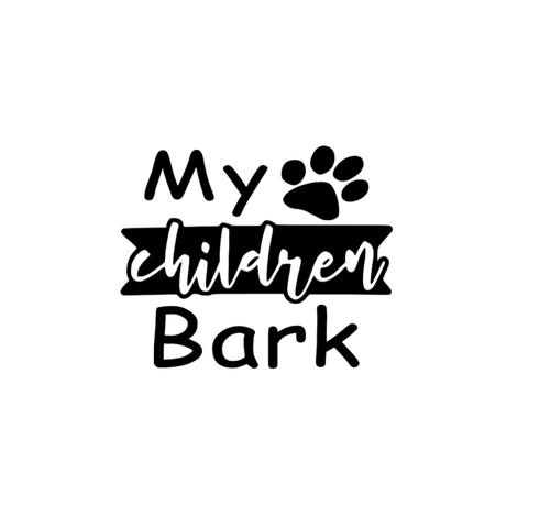 My Children Bark Decal - Self Expressions Decals & More
