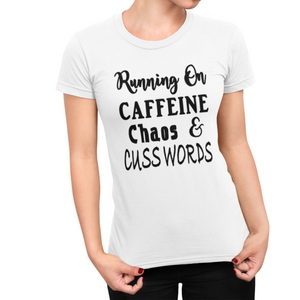 """Run on Caffeine, Chaos and Cuss Words"" - Self Expressions Decals & More"