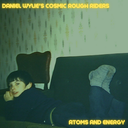 Daniel Wylie's Cosmic Rough Riders - Atoms and Energy (Pre-Order)
