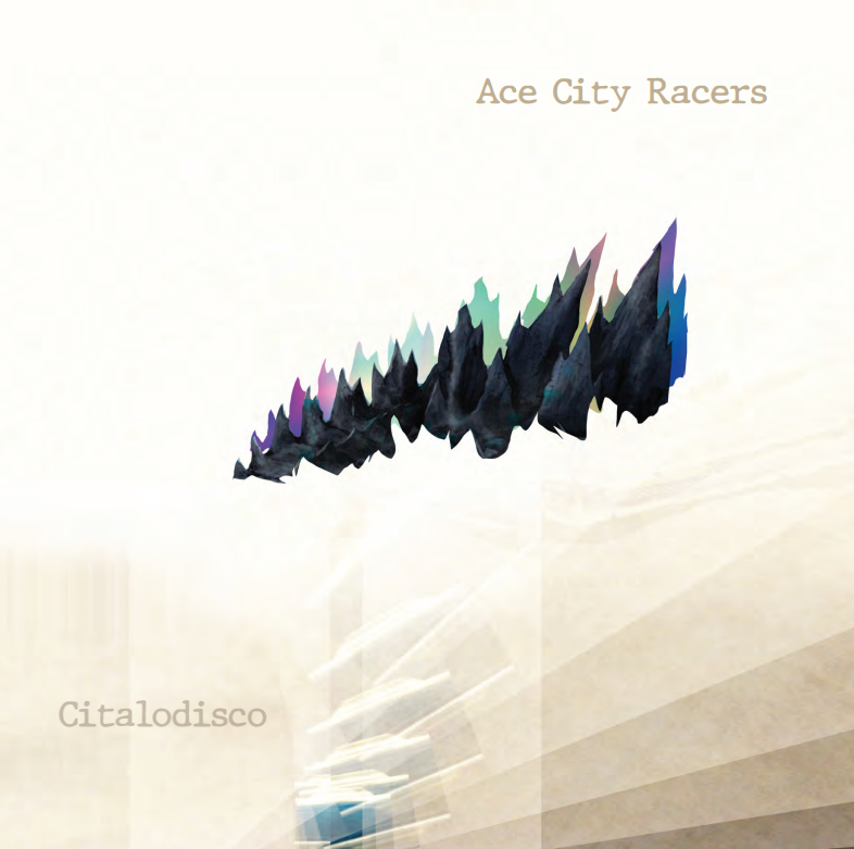 Ace City Racers - Citalodisco (Vinyl & DL) Coming Soon