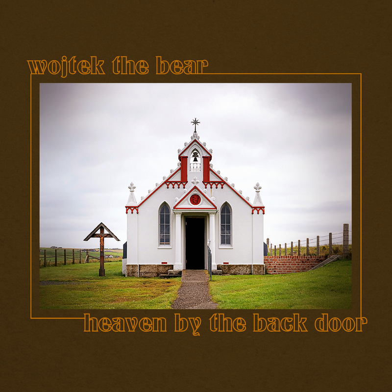 wojtek the bear - heaven by the back door (Vinyl LP and DL) Pre-Order