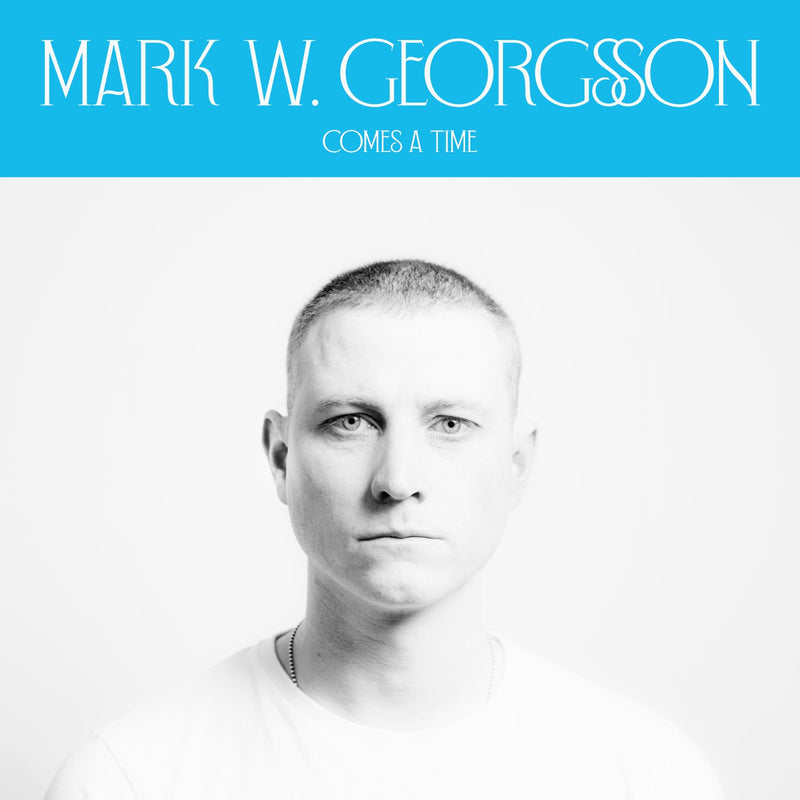 Mark W. Georgsson - Comes A Time - Turquoise and Black Vinyl EP 45rpm