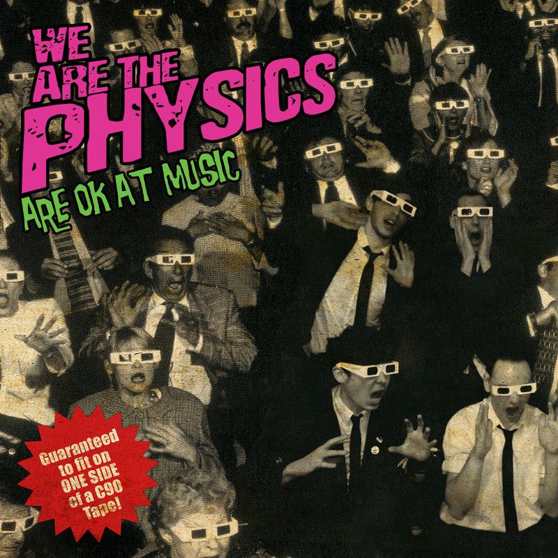 We Are The Physics Are Ok At Music - Remastered and Reissued 13 Years on