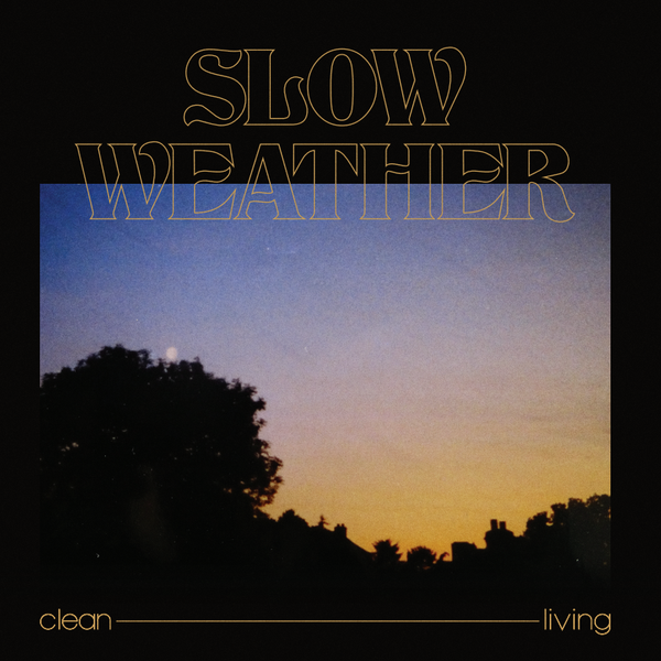 Slow Weather - Clean Living EP