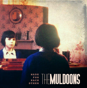 The Muldoons - Made For Each Other - Black or Red Vinyl
