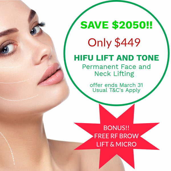 MARCH DEALS HiFU Face and Neck Lift $449 (not $2,499) FREE RF Brow Lift and Microdermabrasion Treatment included!