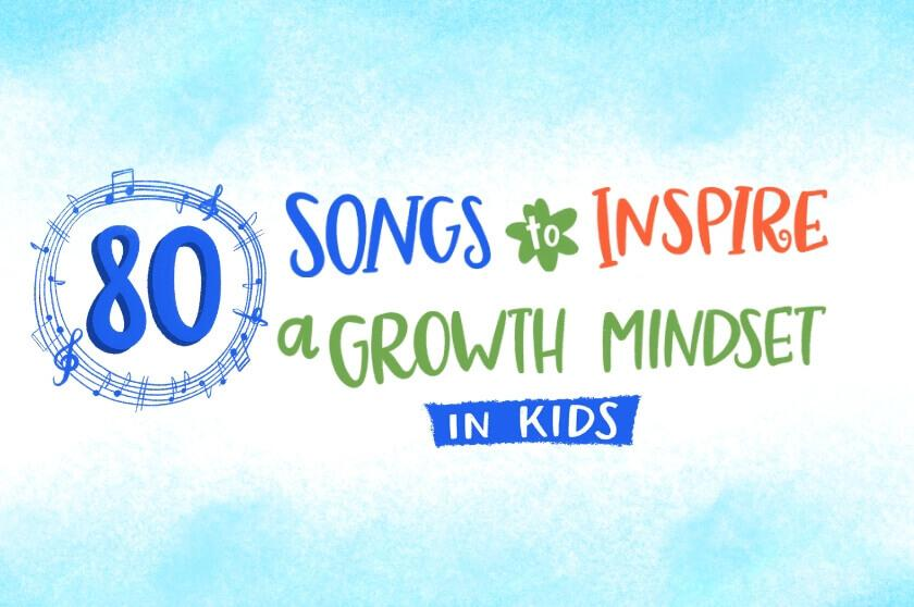 80 Songs that Inspire a Growth Mindset