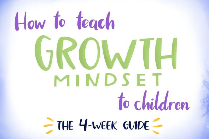 How to Teach Growth Mindset to Children (The 4-Week Guide)