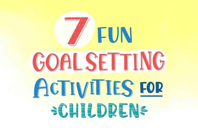 7 Fun Goal Setting Activities for Children
