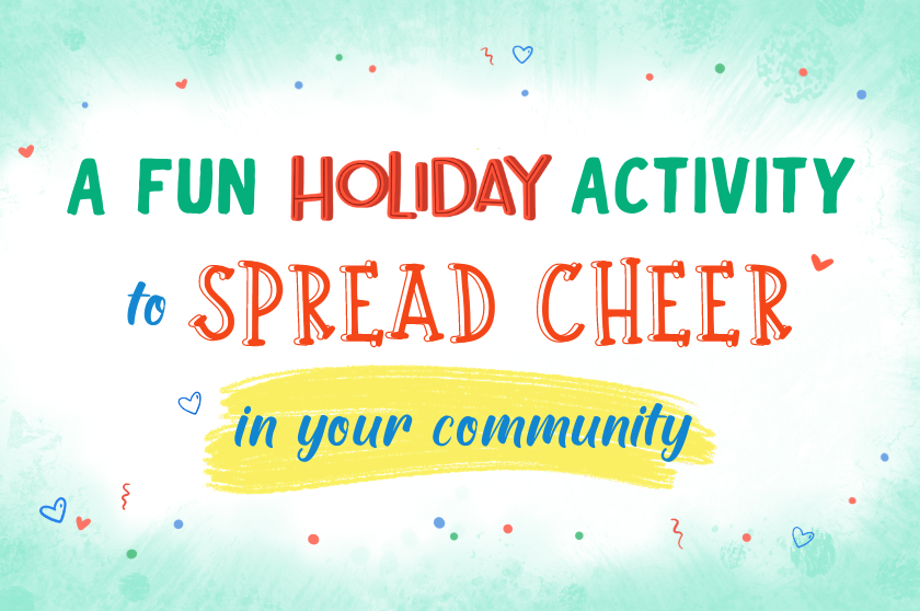A Fun Holiday Activity To Spread Cheer in Your Community