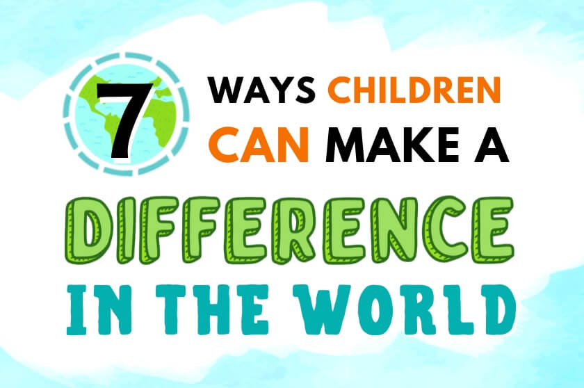 7 Ways Children Can Make a Difference In the World