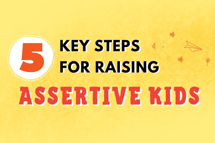 5 Key Steps For Raising Assertive Kids