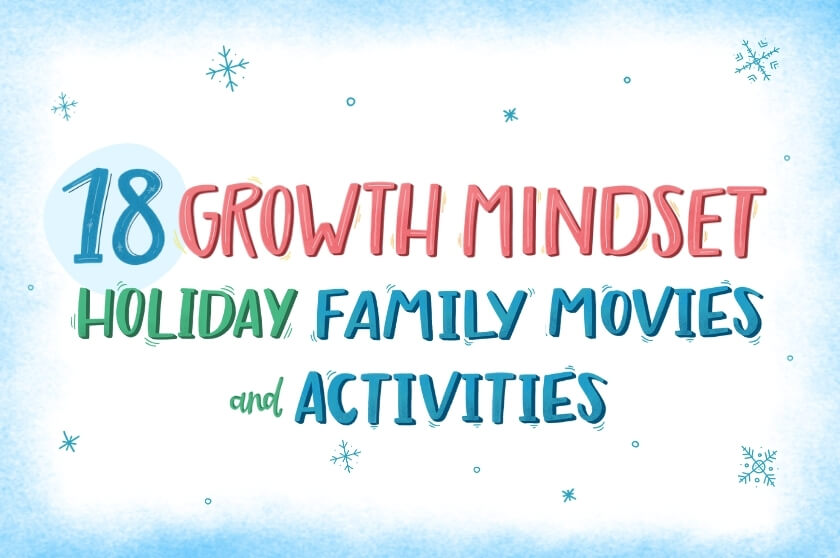 18 Growth Mindset Holiday Family Movies and Activities