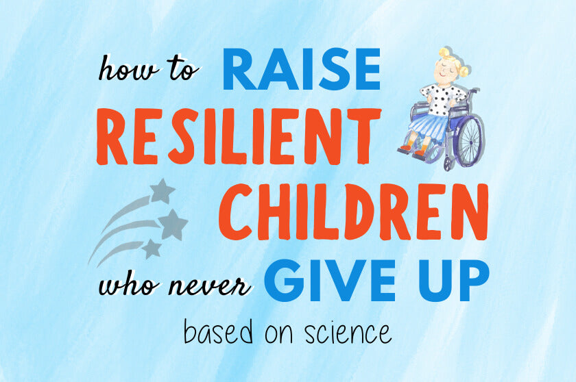 How To Raise Resilient Children Who Never Give Up (Based On Science)