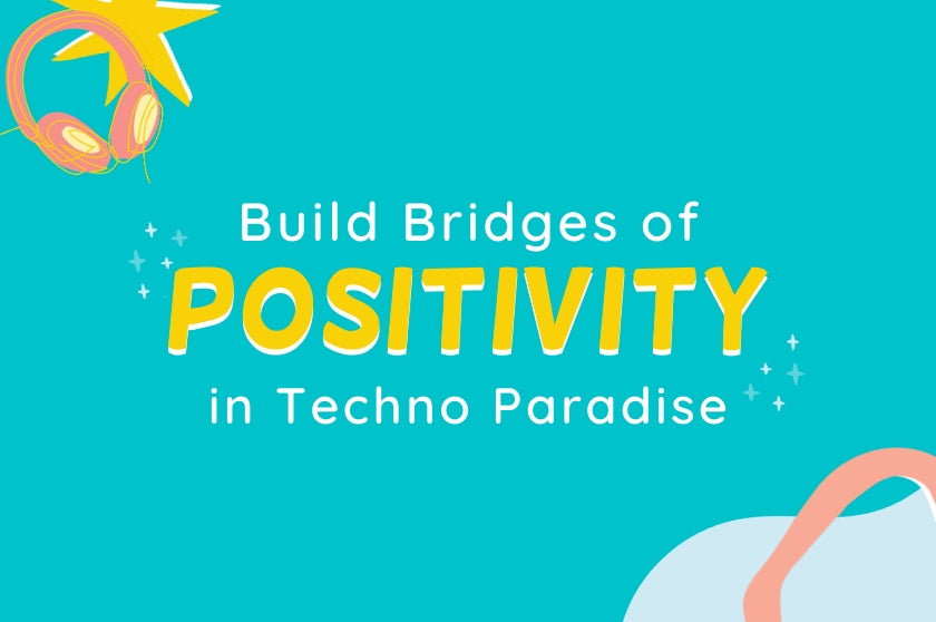 EP 23 - Build Bridges of POSITIVITY in Techno Paradise!