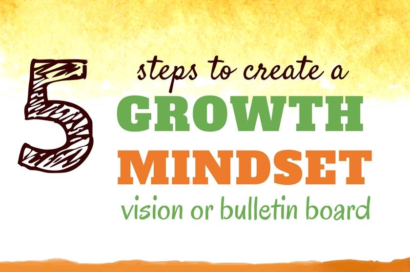 5 Steps To Create a Growth Mindset Bulletin or Vision Board