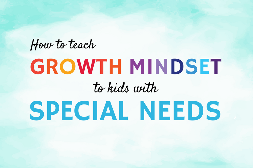 5 Powerful Ways To Teach Growth Mindset To Children With Special Needs
