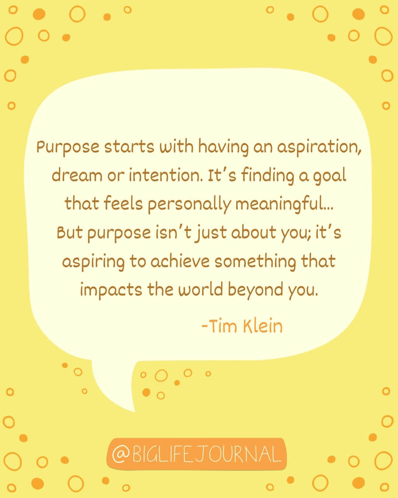 Purpose starts with having an aspiration