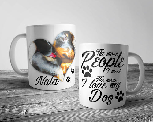 Upload Your Image - The More People i meet .... Dog Mug (Personalised)