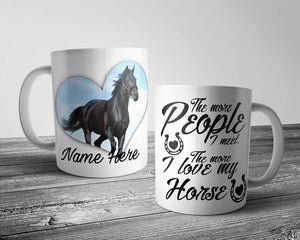 Upload Your Image - the more people i meet... Horse Mug (Personalised)
