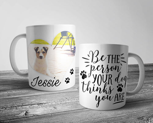 Upload Your Image - Be the person your dog.... Dog Mug (Personalised)
