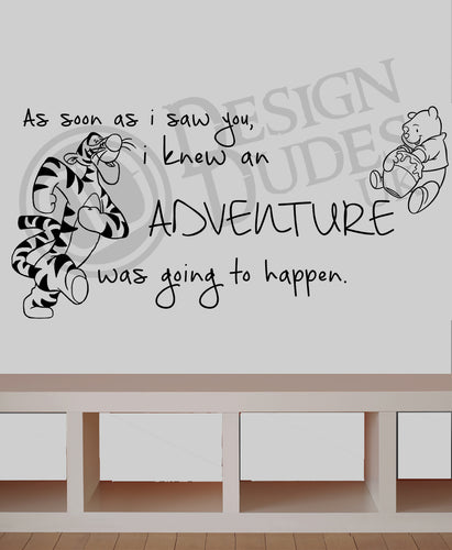 As soon as i saw you, i knew an adventure was going to happen -  Vinyl wall art