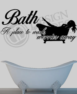 Bath, A place to wash away.. Bathroom Vinyl wall art