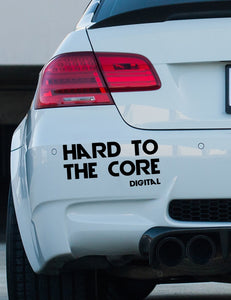 Hard to the core bumper sticker