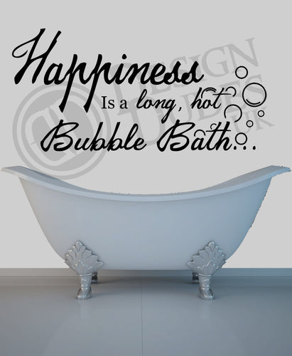 Happiness is a long hot bubble bath Bathroom Vinyl wall art
