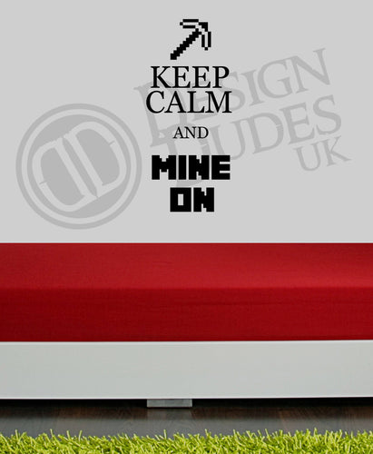 Keep calm and mine on - Vinyl wall art