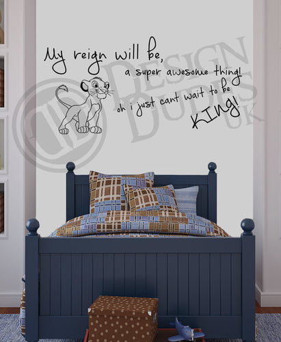 My reign will be a super awesome thing... - Vinyl wall art
