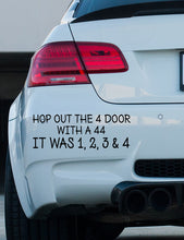 Load image into Gallery viewer, Big Shaq 'Hop out the 4 door..' bumper sticker