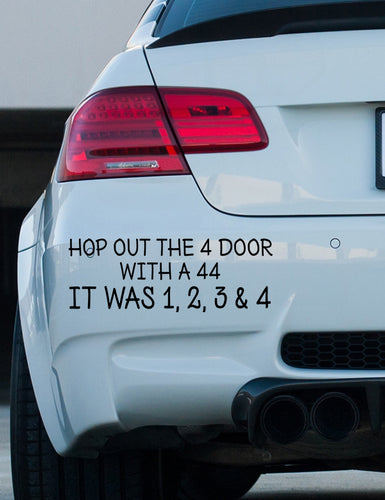 Big Shaq 'Hop out the 4 door..' bumper sticker
