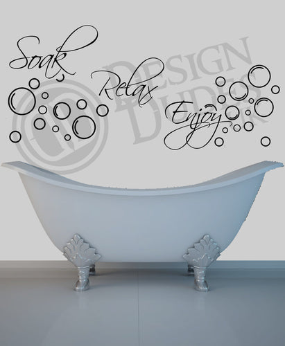 Soak, Relax, Enjoy! Bathroom Vinyl wall art