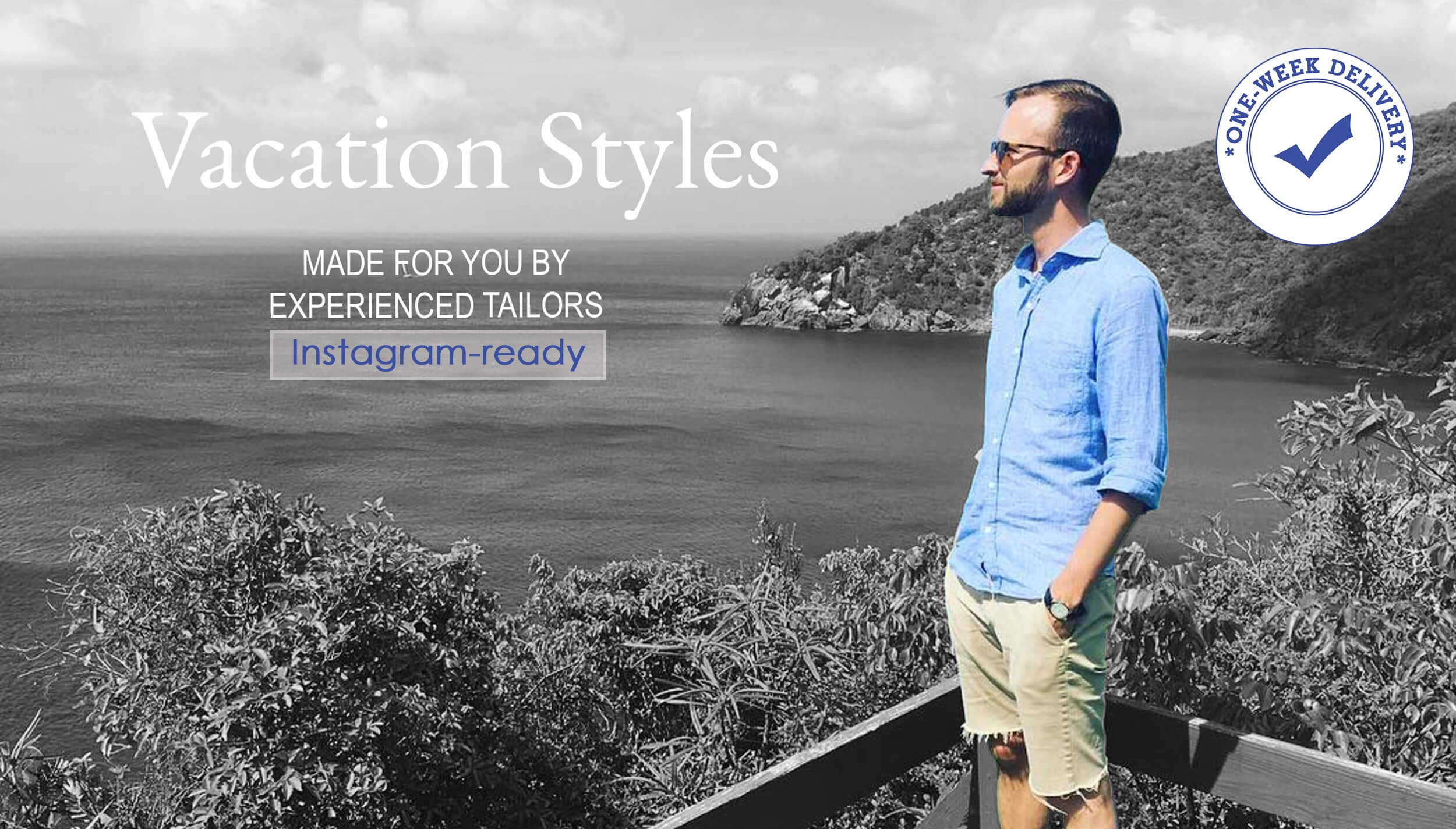 Vacation Styles: Made for you by experienced tailors