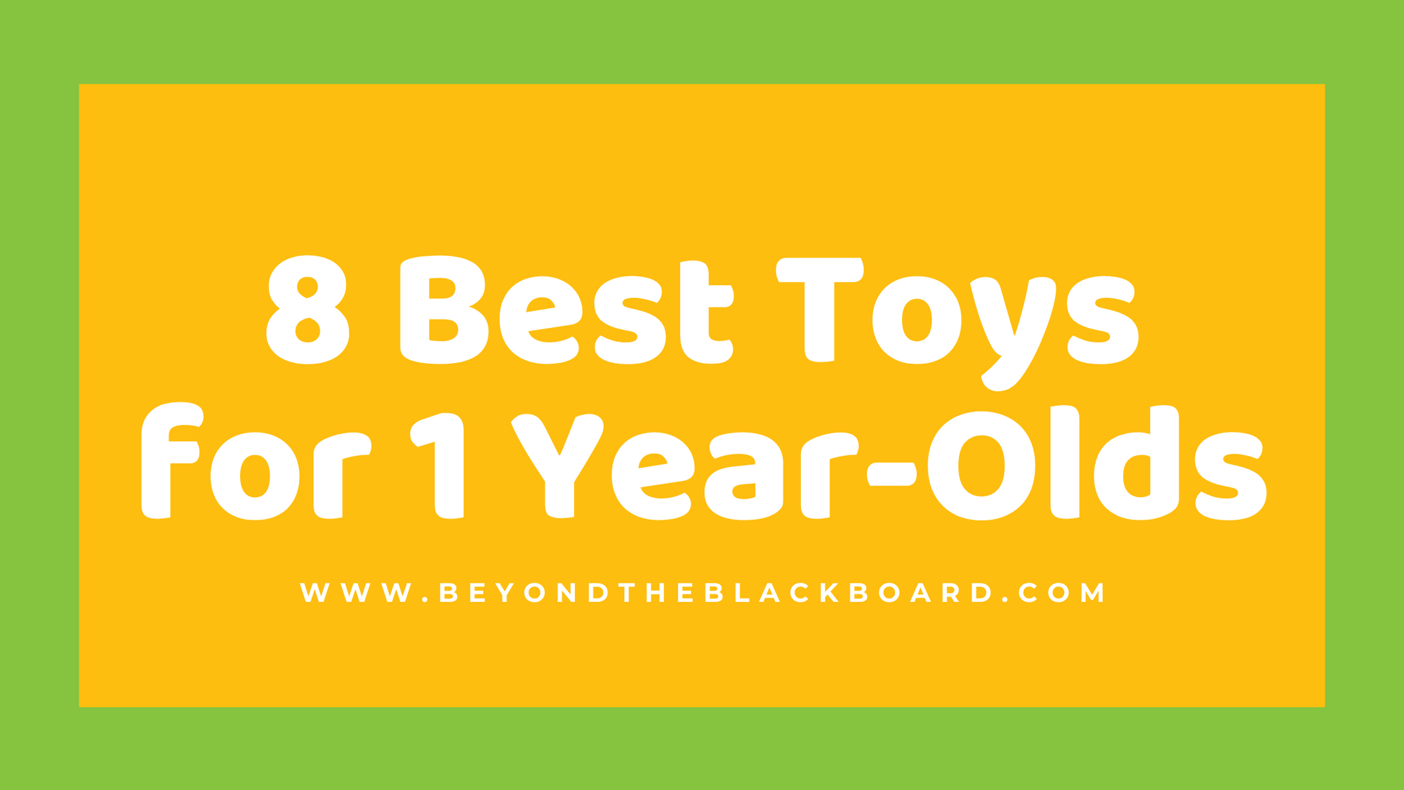 8 Best Toys for 1 Year-Olds, www.beyondtheblackboard.com
