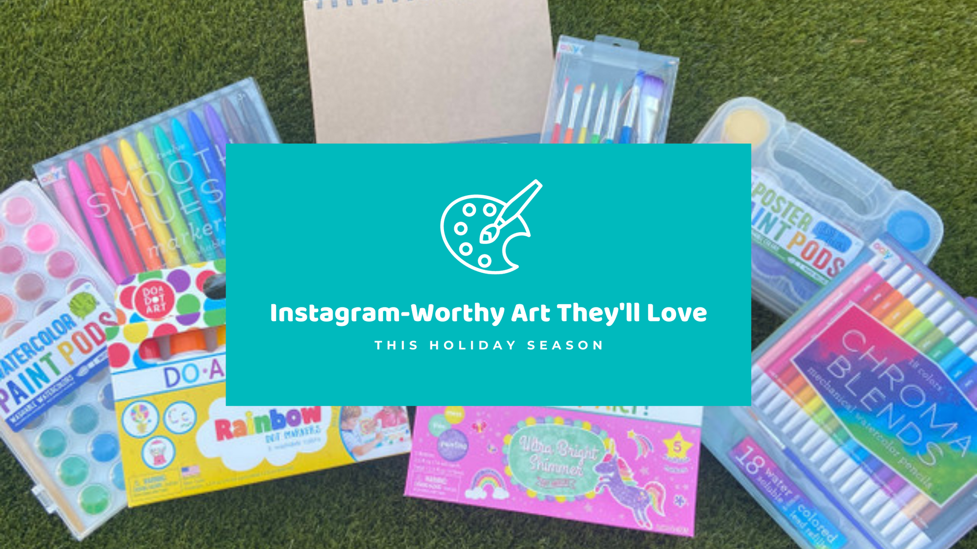 paint palette icon, teal text box, white lettering, Instagram-Worthy Art They'll Love This Holiday Season, Ooly and Do A Dot art supplies, hub grass