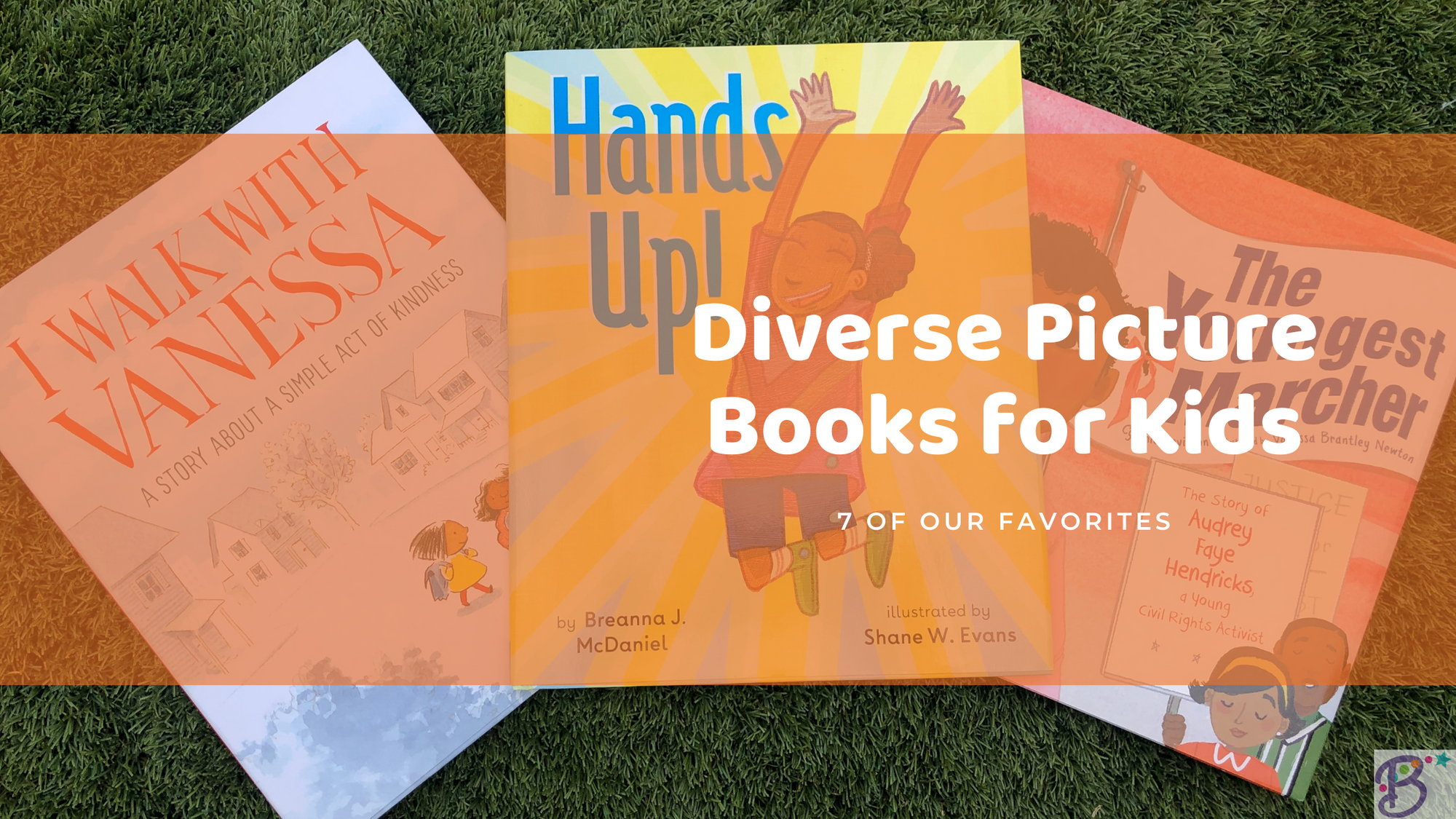 Diverse Picture Books for Kids, I Walk With Vanessa, Hands Up! picture book, The Youngest Marcher