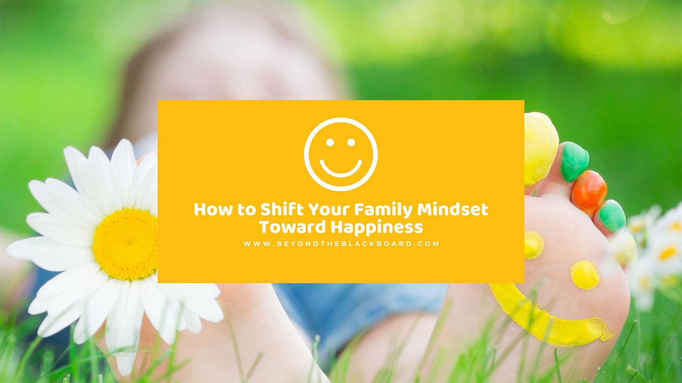 How to Shift Your Family Mindset Toward Happiness