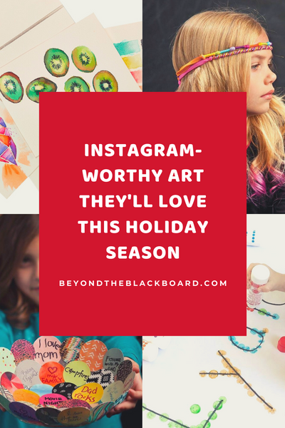 Instagram-Worthy Art They'll Love This Holiday Season, www.beyondtheblackboard.com