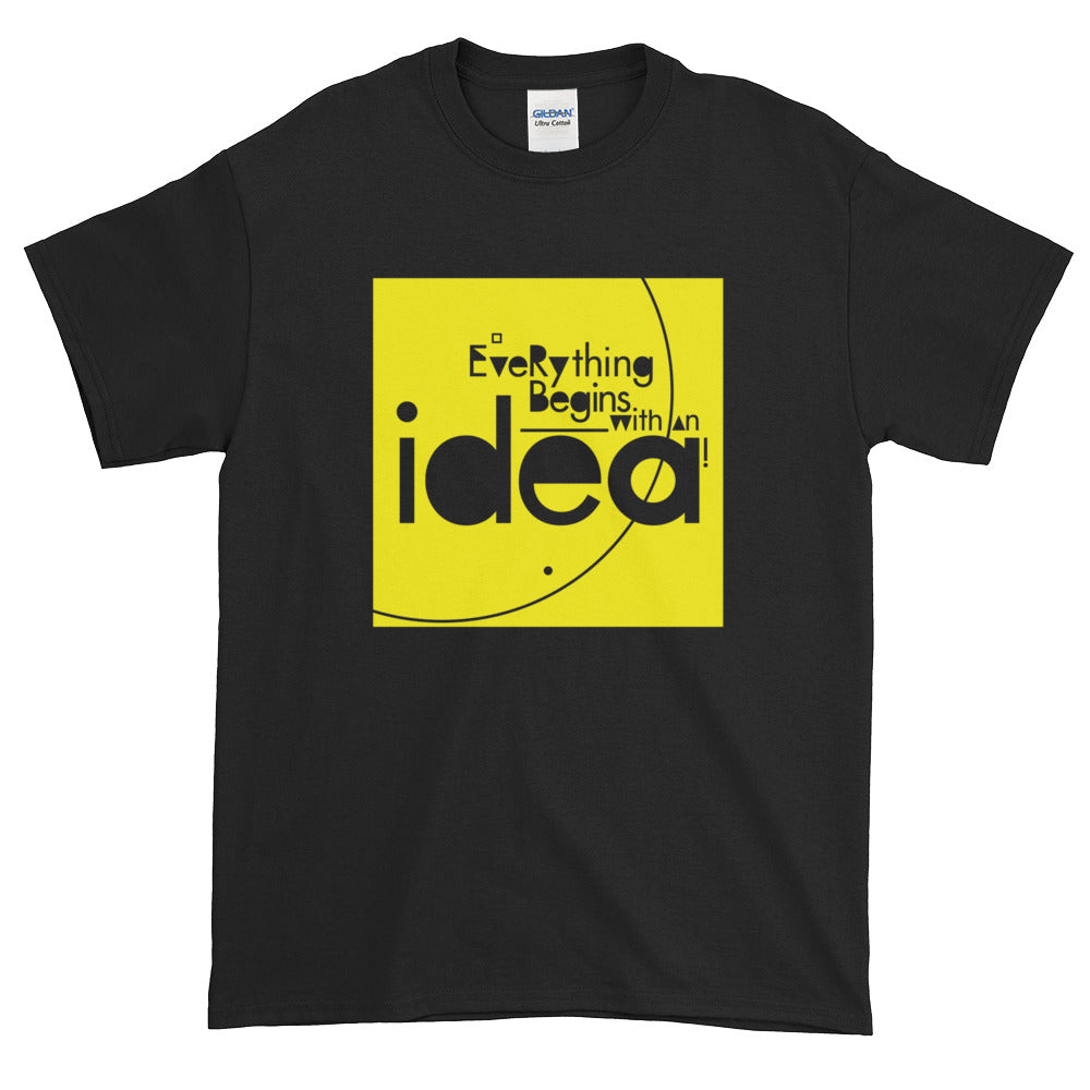 Everything Begins With An Idea - Short-Sleeve T-Shirt