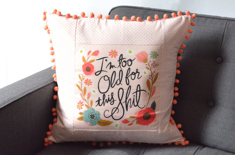 Pillow Cover - Too Old