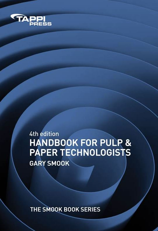 Handbook for Pulp & Paper Technologists (Smook Book), 4th Edition