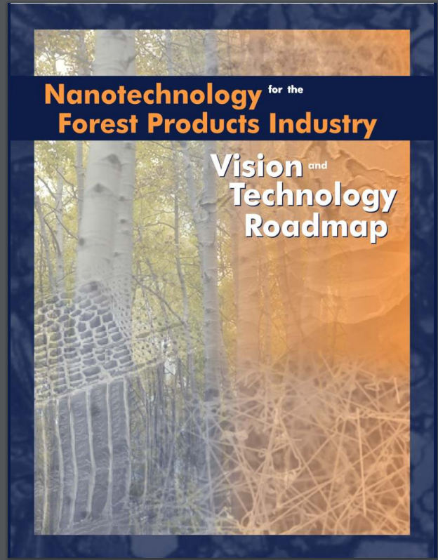 Nanotechnology for the Forest Products Industry Vision & Technology Road Map