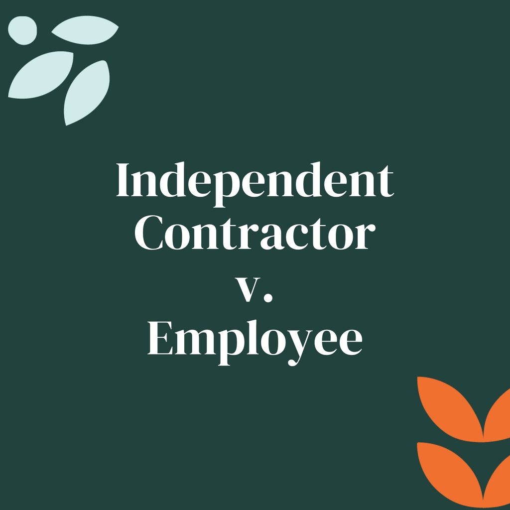 Independent Contractors v. Employees - Do you know the difference?